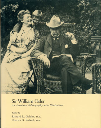 Sir William Osler: An Annotated Bibliography with Illustrations.; Golden & Roland, ed. William Osler.
