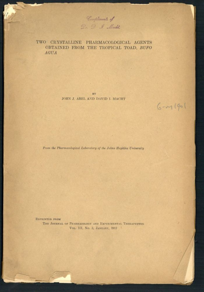 Two crystalline pharmacological agents obtained from the tropical toad. Offprint. John J. Abel, David I. Macht.