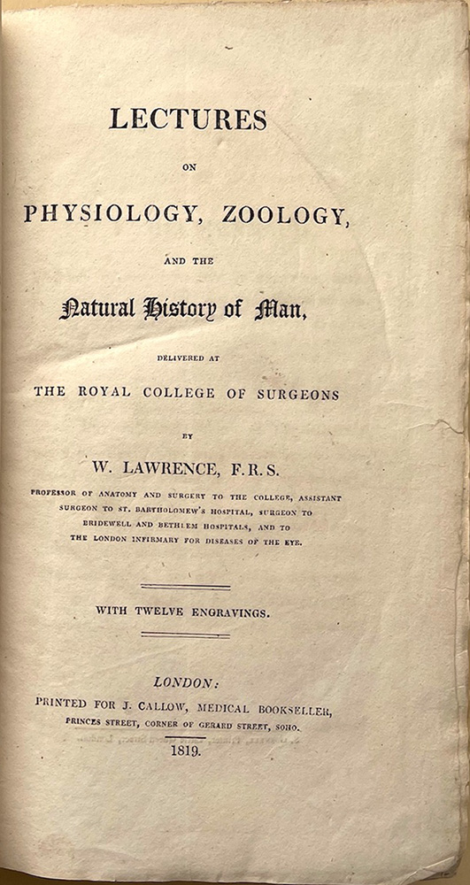 Lectures on the physiology, zoology and natural history of man. William Lawrence.