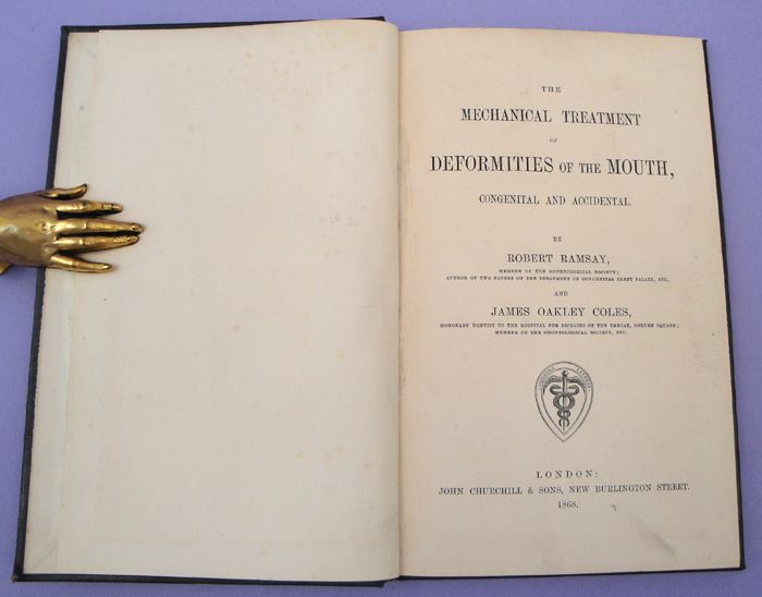 The mechanic treatment of deformities of the mouth, congenital and accidental. Presentation copy. Ramsay and Coles.