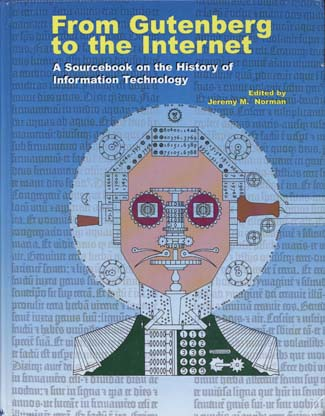 From Gutenberg to the Internet. NEW COPY. Jeremy M. Norman.