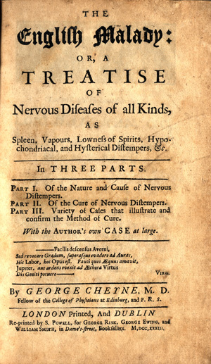 The English malady: or, a treatise of nervous diseases of all kinds. George Cheyne.