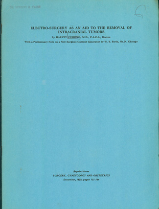 Electro-surgery as an aid to the removal of intracranial tumors. Offprint. Harvey Cushing.