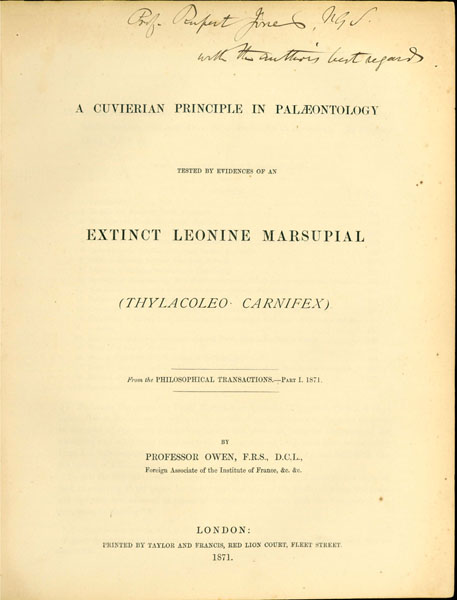 A Cuvierian principle in palaeontology tested by evidences of an extinct leonine marsupial (Thylacoleo carnifex). Richard Owen.