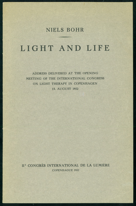 Light and life. Niels Bohr.