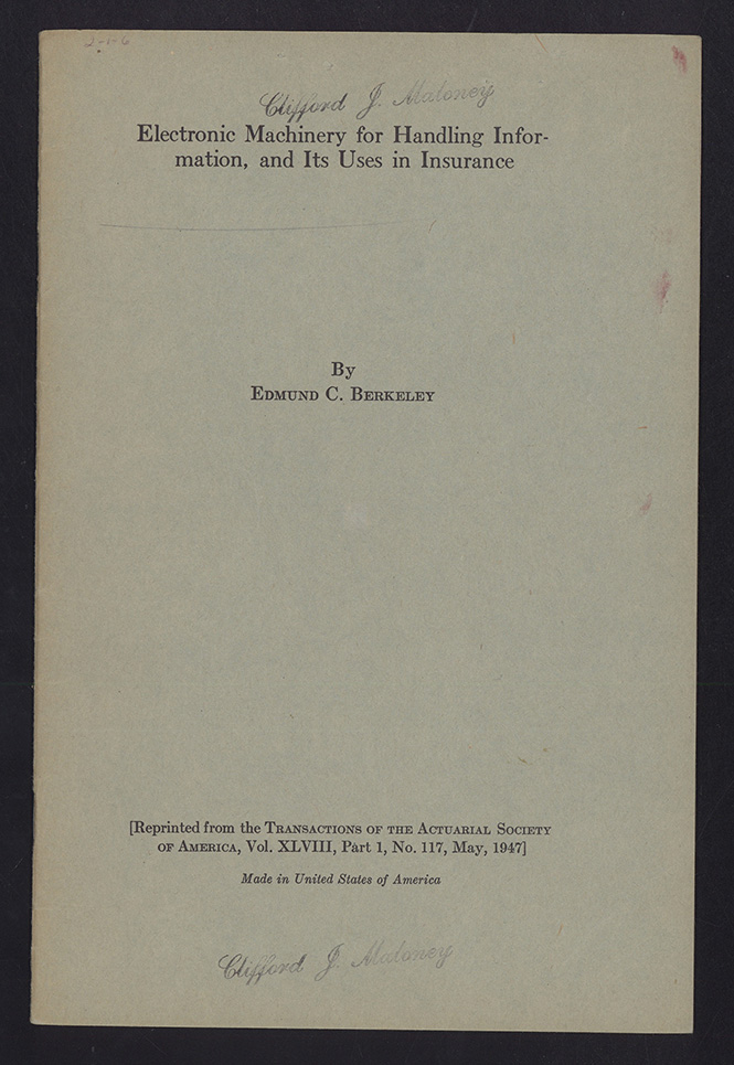 Electronic machinery for handling information, and its uses in insurance. Offprint. Edmund C. Berkeley.