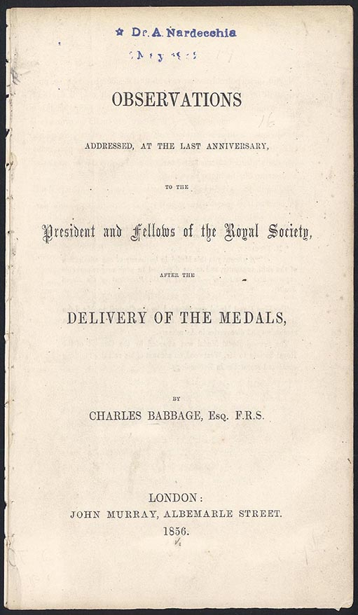 Observations addressed, at the last anniversary, to the president and fellows of the Royal Society . . Charles Babbage.