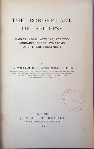 The border-land of epilepsy. William R. Gowers.