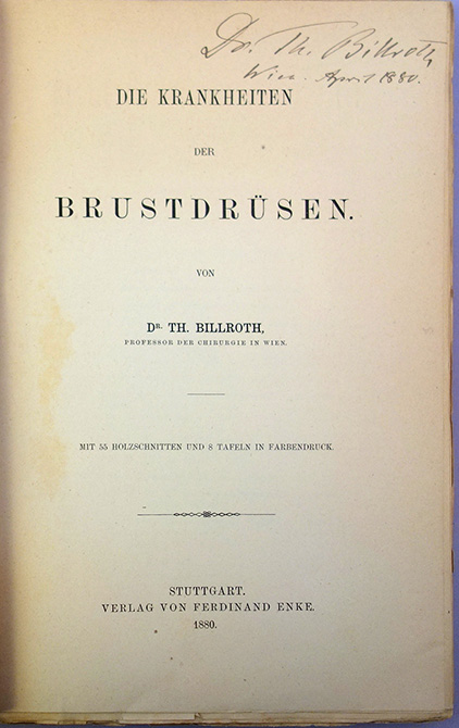 Die Krankheiten der Brustdrüsen. Billroth's personal copy, signed and dated. Theodor Billroth.