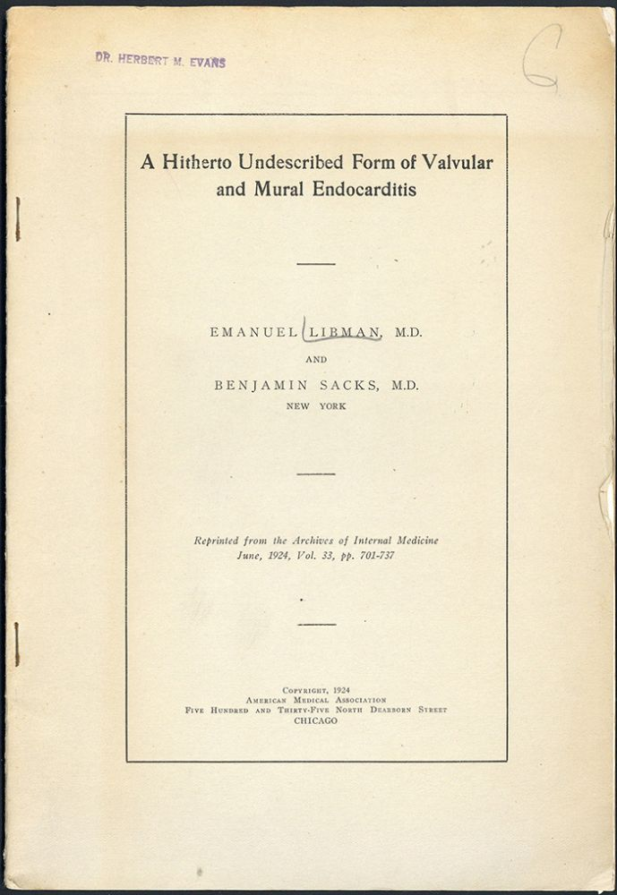 A hitherto undescribed form of valvular and mural endocarditis. Offprint. H. M. Evans copy. Emanuel Libman, Benjamin Sacks.