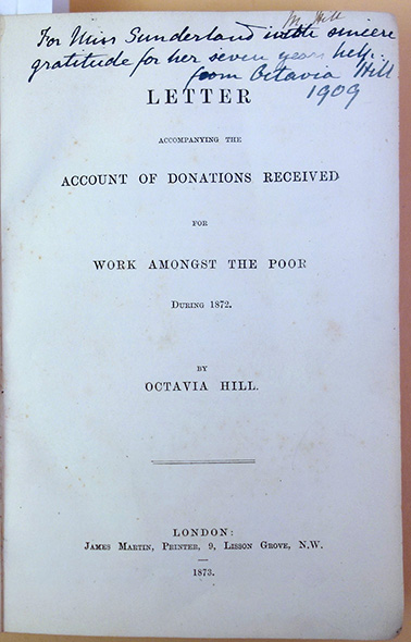 Letter [to my fellow workers] accompanying the account of donations received for work amongst the poor during 1872 [-1908]. 30 parts in one volume. Octavia Hill.