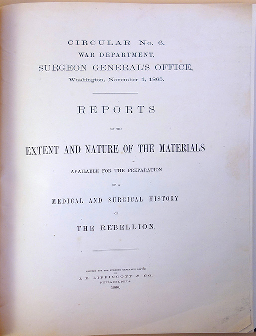 Circular no. 6 ... Reports on the extent and nature of the materials available for the preparation of a medical and surgical history of the rebellion. Surgeon General's Office.