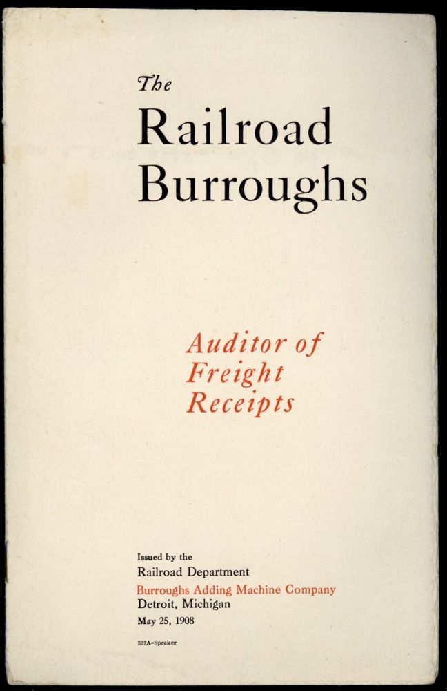 The railroad Burroughs. Auditor of freight receipts. Burroughs Adding Machine Company.