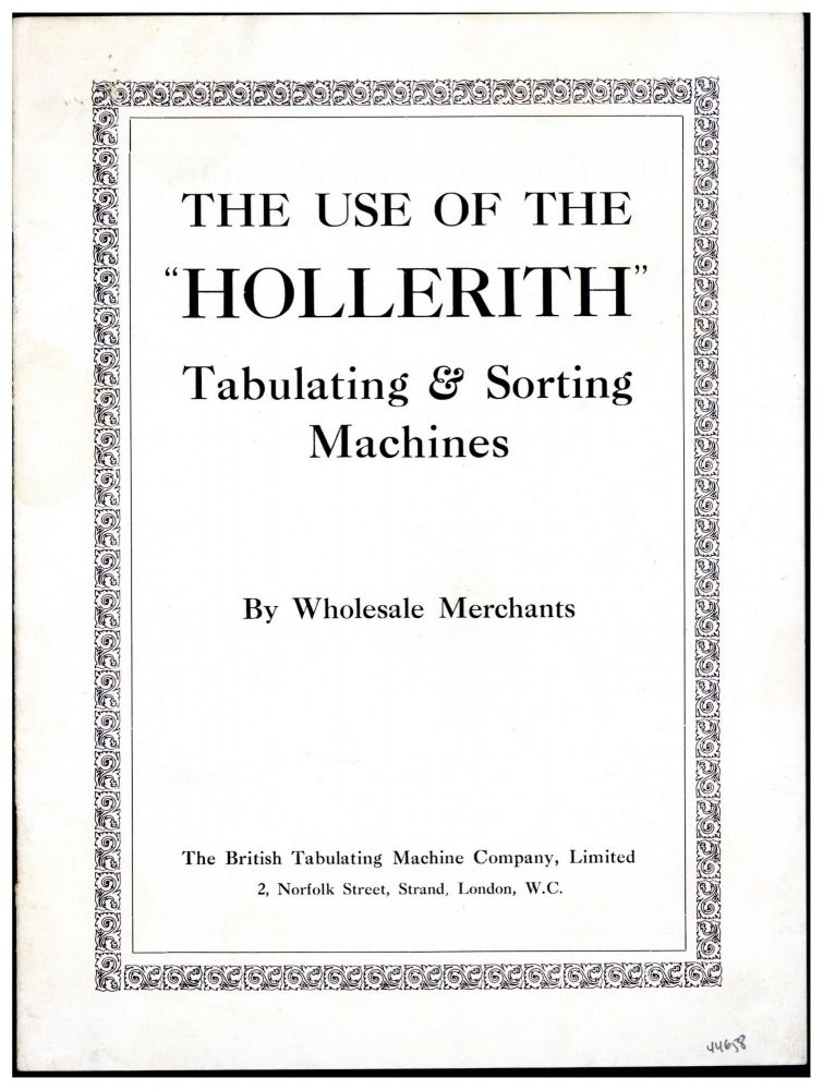 "The use of the ""Hollerith"" tabulating & sorting machines by wholesale merchants. Ltd British Tabulating Machine Company, IBM."