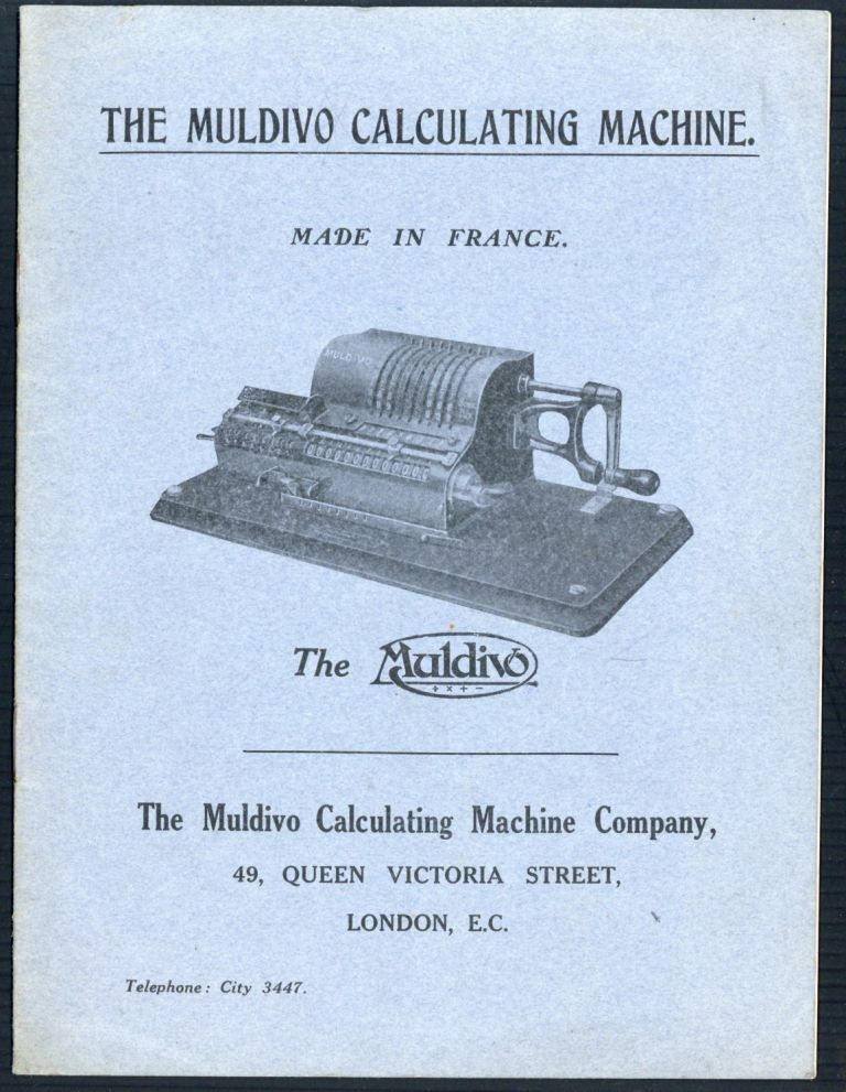 The Muldivo calculating machine. Made in France. Muldivo Calculating Machine Company.