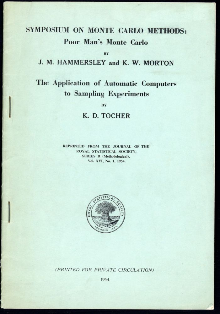 Poor man's Monte Carlo. [with] The application of automatic computers to sampling experiments. John M. Hammersley, K. W. Morton, Keith D. Tocher, 1920–.