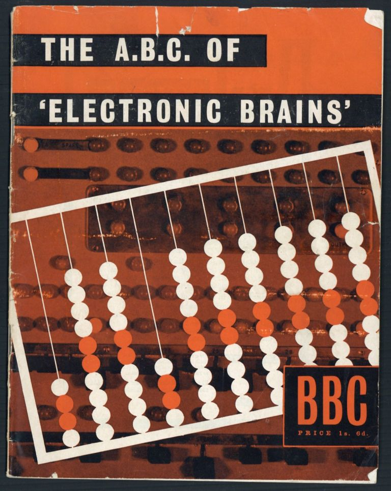 "The A.B.C. of ""electronic brains."". Leon Bagrit."