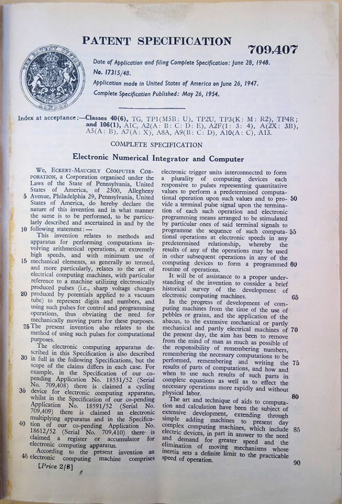 Electronic Numerical Integrator and Computer. Patent Specification 709,407. Eckert-Mauchley Computer Corporation.