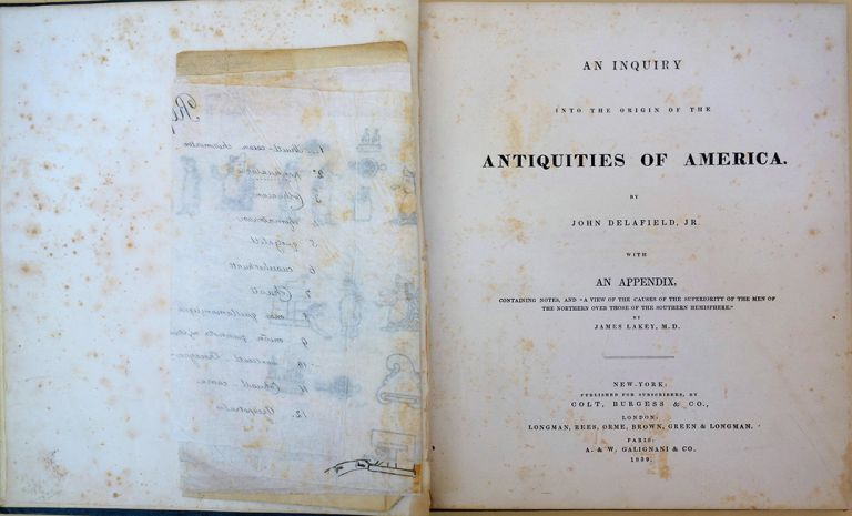 An inquiry into the origin of the antiquities of America. S. G. Morton's copy. John Delafield, Jr.