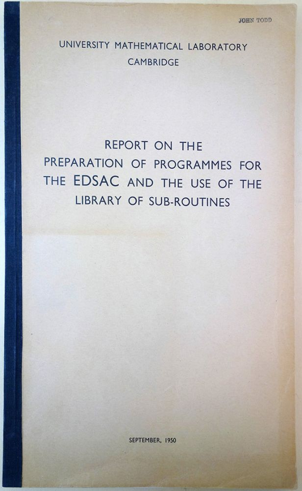 Report on the preparation of programmes for the EDSAC and the use of the library of sub-routines. Maurice V. Wilkes.