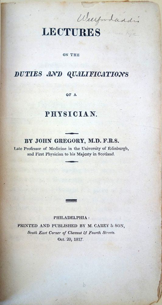 Lectures on the duties and qualifications of a physician. 1st American ed. John Gregory.