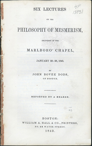 Six lectures on the philosophy of mesmerism. John Bovee Dods.