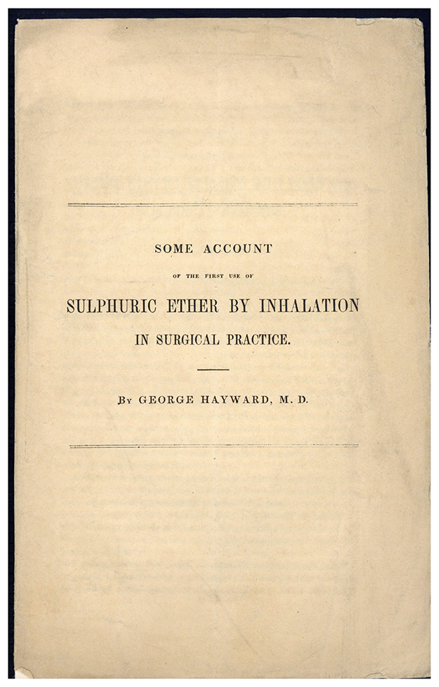 Some account of the first use of sulphuric ether by inhalation in surgical practice. Offprint. George Hayward.