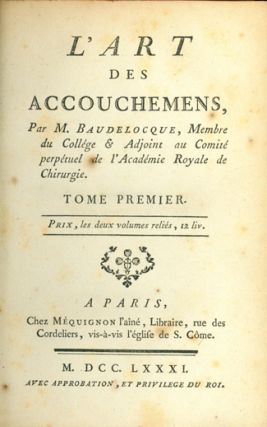 L'art des accouchemens. Interleaved copy with annotations. 2 vols. in 5. Jean Louis Baudelocque