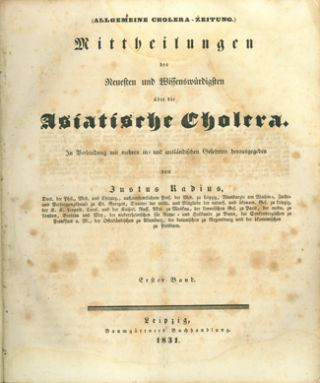 Allgemeine Cholera-Zeitung. 120 numbered issues (All published). Justus Radius