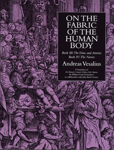 On the Fabric of the Human Body. Vol. 3: The Veins and Arteries; The Nerves. Translated by William F. Richardson & John B. Carman. Andreas Vesalius.