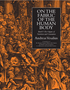 On the Fabric of the Human Body. Vol. 4: The Organs of Nutrition and Generation. Translated by W. F. Richardson and J. B. Carman. Andreas Vesalius.