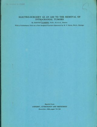 Electro-surgery as an aid to the removal of intracranial tumors. Offprint. Harvey Cushing