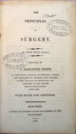The principles of surgery. Abridged by J. Augustine Smith . . . Valentine Mott's copy. John Bell.