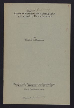 Electronic machinery for handling information, and its uses in insurance. Offprint. Edmund C....