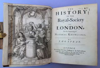 The history of the Royal Society of London, for the improving of natural knowledge. Thomas Sprat