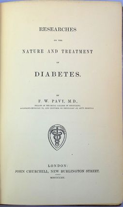 Researches on the nature and treatment of diabetes. F. W. Pavy.