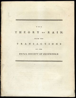 The theory of rain. Offprint from Transactions of the Royal Society of Edinburgh. James Hutton.