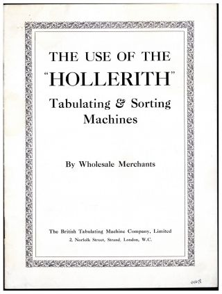 "The use of the ""Hollerith"" tabulating & sorting machines by wholesale merchants. Ltd British..."