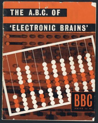 "The A.B.C. of ""electronic brains."". Leon Bagrit"