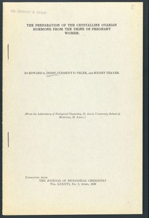 The preparation of the crystalline ovarian hormone from the urine of pregnant women. Offprint. Edward Adelber Doisy.