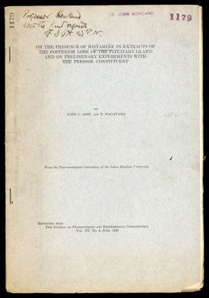 On the presence of histamine in extracts of the posterior lobe of the pituitary gland and on preliminary experiments with the pressor constitutent. Inscribed copy. John J. Abel, T. Nagayama.