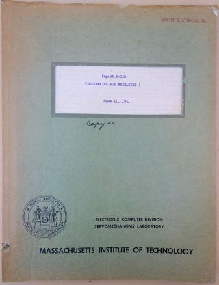 Report R-196. Programming for Whirlwind I. June 11, 1951. Hrand Saxenian