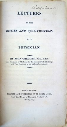 Lectures on the duties and qualifications of a physician. 1st American ed. John Gregory