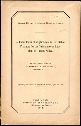 A fatal form of septicaemia in the rabbit. Offprint. George M. Sternberg