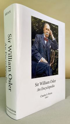 Sir William Osler: An Encyclopedia. Charles S. Bryan