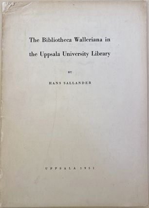 The Bibliotheca Walleriana in the Uppsala University Library. Hans Sallander