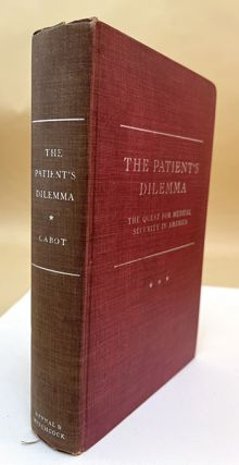The patient's dilemma: The quest for medical security in America. Inscribed copy.